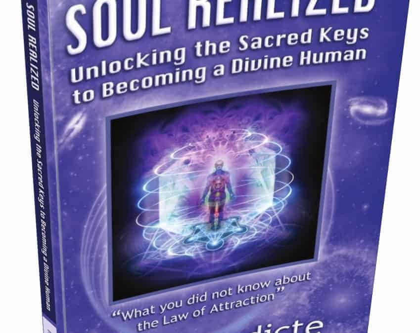 "Excerpt from ""Soul Realized: Unlocking the Sacred Keys to Becoming a Divine Human"""