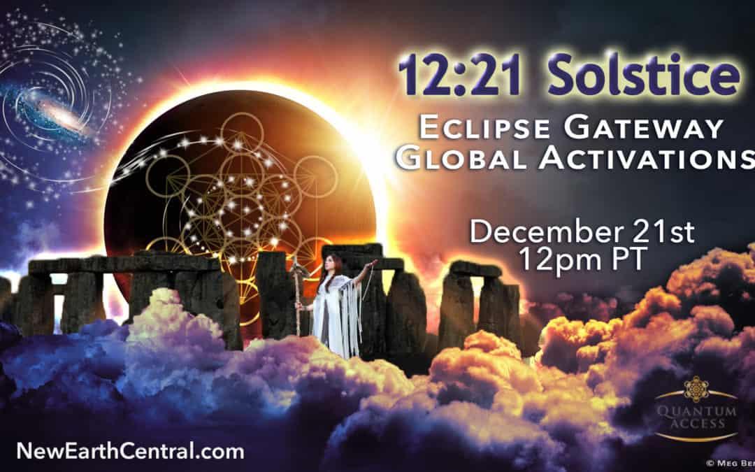 12:21 Solstice-Eclipse Global Activations